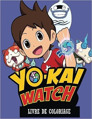 Yo Kai Watch Livre De Coloriage Le Livre Du Moment Avec Tous Vos