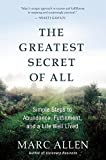 The Greatest Secret of All: Simple Steps to Abundance, Fulfillment, and a Life Well Lived