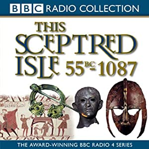 This Sceptred Isle, Volume 1 Audiobook