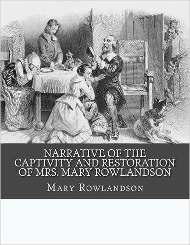 mary rowlandson a narrative of the captivity shmoop