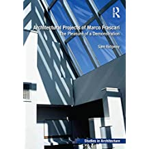 Architectural Projects of Marco Frascari: The Pleasure of a Demonstration (Ashgate Studies in Architecture)