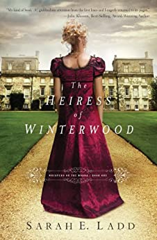 The Heiress of Winterwood (Whispers On The Moors Book 1) by [Ladd, Sarah E.]