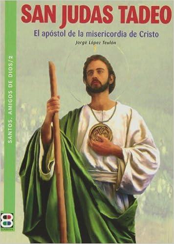 San Judas Tadeo El Apostol De La Misericorida De Cristo Santos
