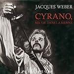 Cyrano, ma vie dans la sienne | Jacques Weber