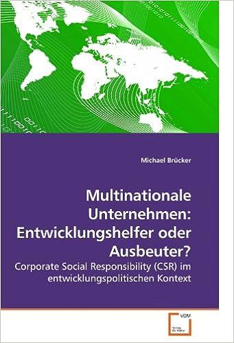 Multinationale Unternehmen: Entwicklungshelfer oder Ausbeuter?: Corporate Social Responsibility (CSR) im entwicklungspolitischen Kontext