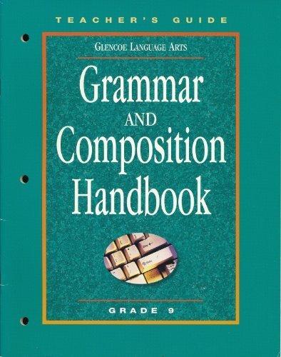 Glencoe Language Arts, Grammar and Composition Handbook, Grade 9: Teacher's Guide