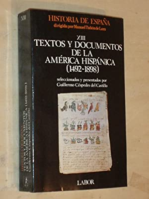 HISTORIA DE ESPAÑA XIII - TEXTOS Y DOCUMENTOS DE LA AMÉRICA HISPÁNICA 1492 - 1898: Amazon.es: Selección y presentación: Guillermo Céspedes del Castillo: Libros