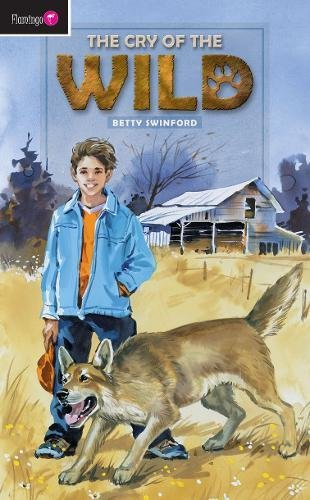 The Cry of the Wild (Flamingo Fiction 9-13s) PDF