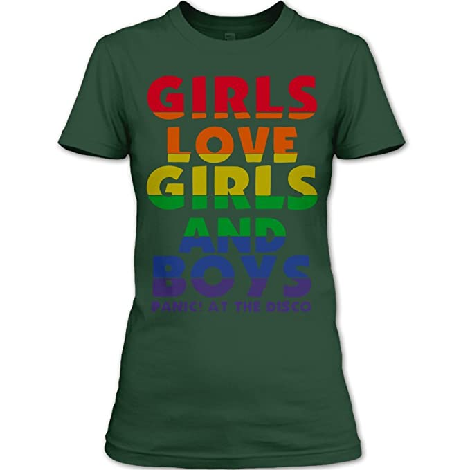 84417ae4b Girls Love Girls And Boys Panic At The Disco T Shirt Womens (M,Forest