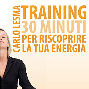 Training: 30 minuti per riscoprire la tua energia Audiobook