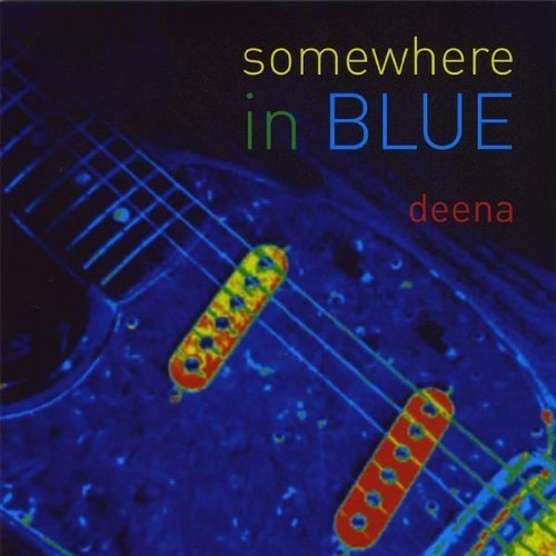 Somewhere in Blue by Deena (2008-11-04)