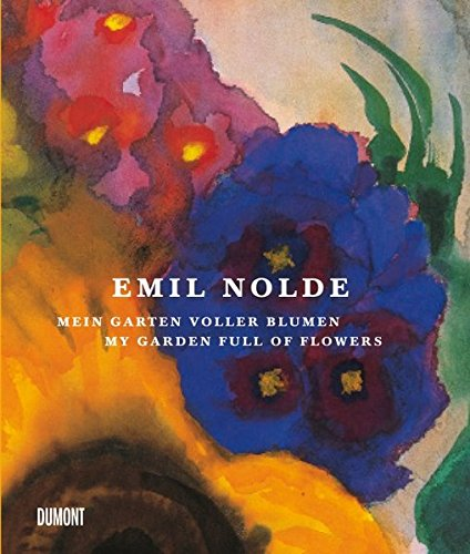 Emil Nolde: My Garden Full of Flowers pdf epub