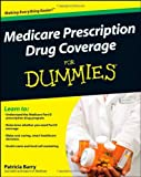 img - for Medicare Prescription Drug Coverage For Dummies by Patricia Barry (2008-09-29) book / textbook / text book