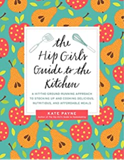 the hip girl s guide to homemaking payne kate