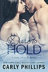 Dare to Hold (Dare to Love Book 4)