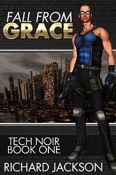 Fall from Grace (Tech Noir Book 1) by [Jackson, Richard]