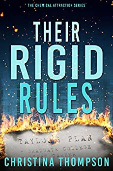 Their Rigid Rules (The Chemical Attraction Series Book 1) by [Thompson, Christina]