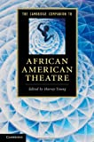 The Cambridge Companion to African American Theatre, , 1107017122