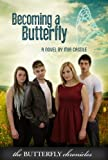 Becoming A Butterfly (The Butterfly Chronicles Book 1)