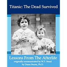 Titanic: The Dead Survived, Lessons from the Afterlife