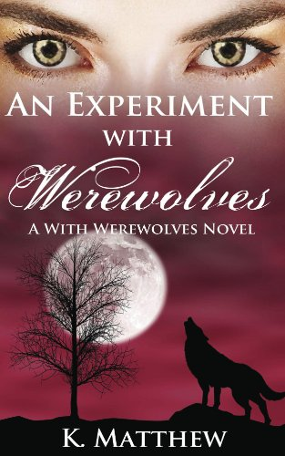An Experiment with Werewolves (A With Werewolves Novel, Book 3)