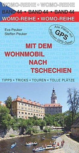 Mit dem Wohnmobil nach Tschechien (Womo-Reihe) Taschenbuch – 1. Mai 2014 Steffen Peuker Eva Peuker 3869034424 Europa