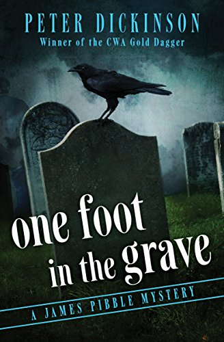 One Foot in the Grave (The James Pibble Mysteries Book 6) (One Foot In The Grave Series 6)