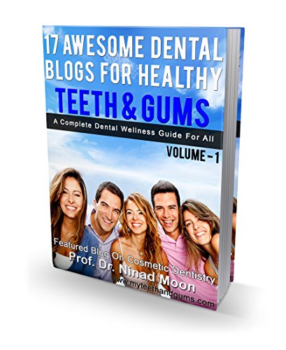 Download PDF 17 Awesome Dental Blogs For Healthy Teeth & Gums - Smiling is Fun With Healthy Teeth & Gums