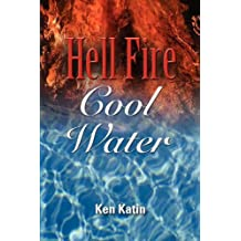 Hell Fire Cool Water