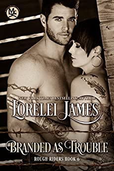 Branded As Trouble (Rough Riders Book 6) by [James, Lorelei]