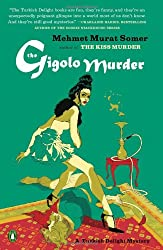The Gigolo Murder: A Turkish Delight Mystery