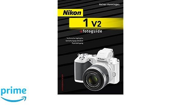 Henninges, H: Nikon 1 V2 fotoguide: Amazon.es: Heiner Henninges ...