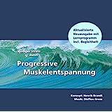 Weniger Stress durch Progressive Muskelentspannung (CD Neuausgabe mit Begleitheft). Eine leicht zu erlernende Entspannungstechnik mit Entspannungsmusik zur Stressbewältigung