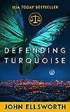 Defending Turquoise (Thaddeus Murfee Legal Thriller Series Book 6)
