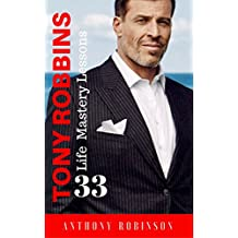 "Tony Robbins: 33 Life Mastery Lessons (Free ""Morning Routine"") (Motivate Yourself, Peak Performance, Build Confidence, Business Mastery, Success Principles, Life Coach, Mindset)"