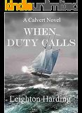 WHEN DUTY CALLS (The Calvert Series Book 1)