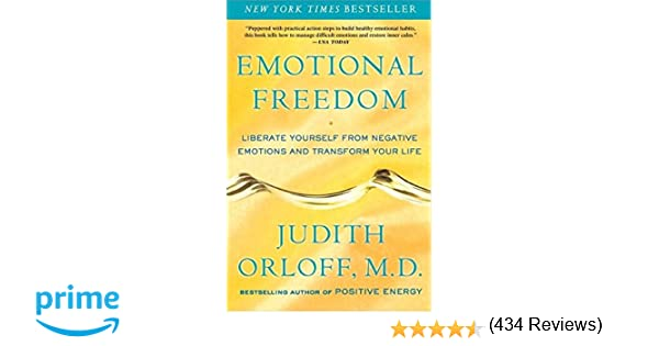 emotional dom liberate yourself from negative emotions and  emotional dom liberate yourself from negative emotions and transform your life judith orloff 9780307338198 com books