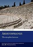 Aristophanes: Thesmophoriazusae (Classical Texts)