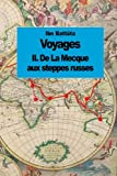 img - for Voyages: De La Mecque aux steppes russes (tome 2) (French Edition) book / textbook / text book