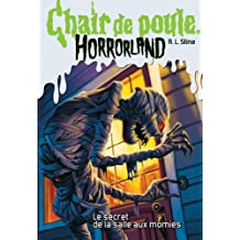 Chair de poule Horrorland : N° 6 - Le secret de la salle aux momies