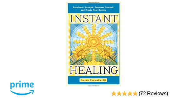 Instant Healing: Gain Inner Strength, Empower Yourself, and Create