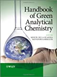 Handbook of Green Analytical Chemistry, , 0470972017
