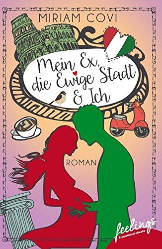 Mein Ex, die Ewige Stadt & Ich: Roman