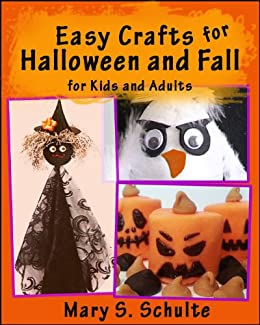 Easy Crafts for Halloween and Fall - Crafts for Kids and Adults by [Schulte, Mary S.]