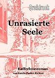 Unrasierte Seele - Grossdruck, Katrin Panier-Richter, 3839134048