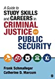 A Guide to Study Skills and Careers in Criminal Justice and Public Security 1st Edition