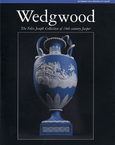 Collection Wedgwood - Wedgwood:The Felix Joseph Collection of 18th Century Jasper