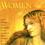 Women of Note ~ Beach, Boulanger, Clarke, Gubaidulina, Larsen, Mendelssohn, Monk, Musgrave, Ran, Zwilich