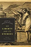 On Liberty and Its Enemies: Essays of Kenneth Minogue (Encounter Classics)