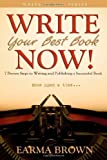 Write Your Best Book Now, Earma Brown, 0979770106